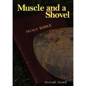 Book Review:  Muscle and a Shovel
