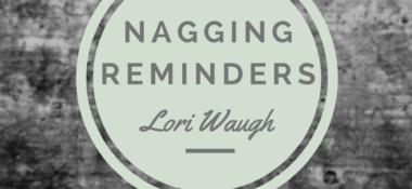 Nagging Reminders