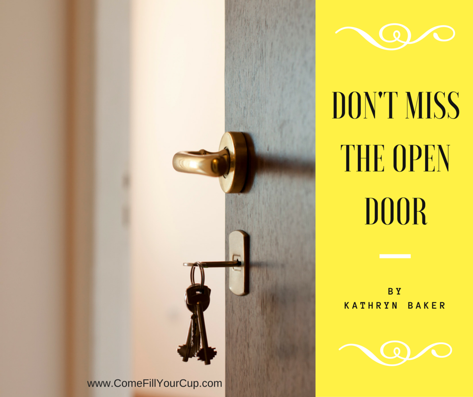 Don't Miss the Open Door