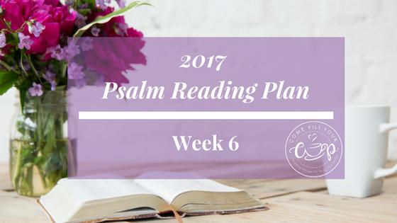 Psalm Reading Plan-Week 6