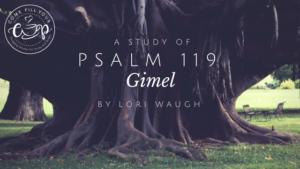 Psalm 119 (Gimel)