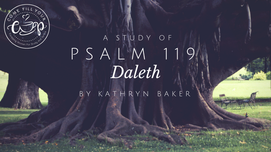 Psalm 119: Daleth