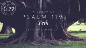 Psalm 119: Teth