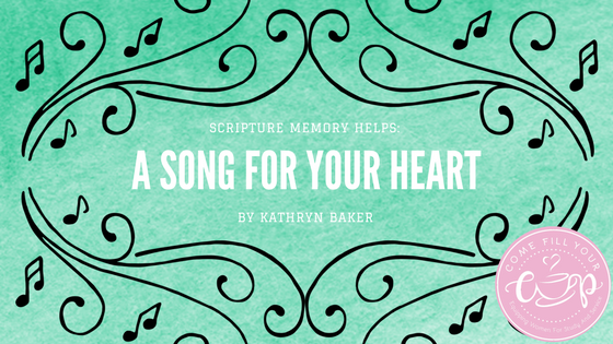 Scripture Memory Helps: A Song for your Heart