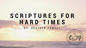 Scriptures for Hard Times