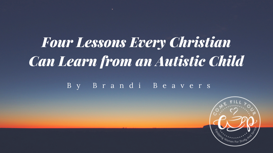 Four Lessons Every Christian Can Learn from an Autistic Child