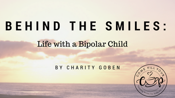 Behind the Smiles: Life with a Bipolar Child