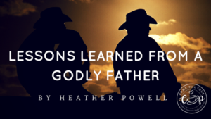 Lessons Learned from a Godly Father