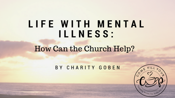 Life with Mental Illness: How Can the Church Help?